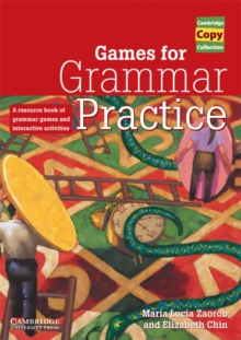 Games for Grammar Practice : A Resource Book of Grammar Games and Interactive Activities, Spiral bound