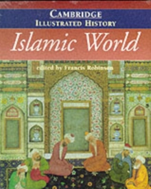 The Cambridge Illustrated History of the Islamic World, Paperback