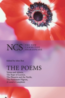 The Poems : Venus and Adonis, The Rape of Lucrece, The Phoenix and the Turtle, The Passionate Pilgrim, A Lover's Complaint, Paperback