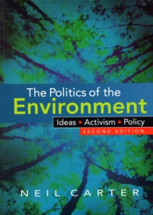 The Politics of the Environment : Ideas, Activism, Policy, Paperback