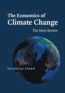 The Economics of Climate Change : The Stern Review, Paperback