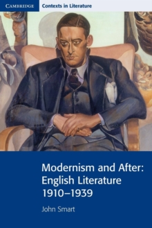 Modernism and After : English Literature 1910 - 1939, Paperback