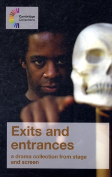 Exits and Entrances : A Drama Collection from Stage and Screen, Paperback