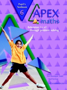 Apex Maths 6 Pupil's Textbook : Extension for all through Problem Solving, Paperback