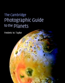 The Cambridge Photographic Guide to the Planets, Hardback Book