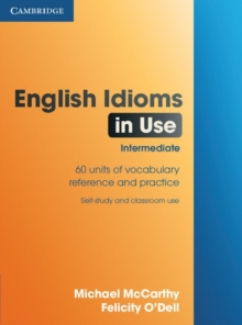 English Idioms in Use Intermediate, Paperback Book