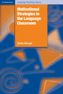 Motivational Strategies in the Language Classroom, Paperback Book