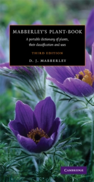 Mabberley's Plant-Book : A Portable Dictionary of Plants, Their Classifications, and Uses, Hardback