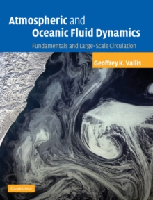 Atmospheric and Oceanic Fluid Dynamics : Fundamentals and Large-scale Circulation, Hardback