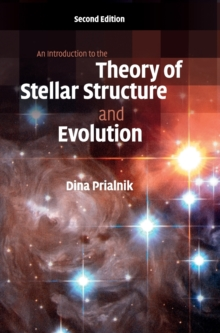 An Introduction to the Theory of Stellar Structure and Evolution, Hardback