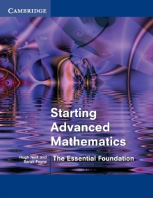 Starting Advanced Mathematics : The Essential Foundation, Paperback