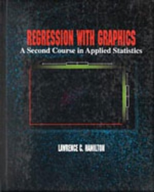 Regression with Graphics : Second Course in Applied Statistics, Hardback Book