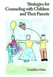 Strategies for Counseling with Children and Their Parents, Hardback