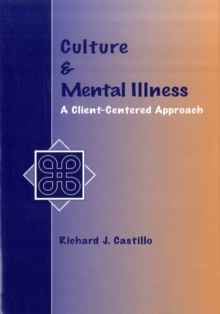 Culture and Mental Illness : A Client-Centered Approach, Paperback