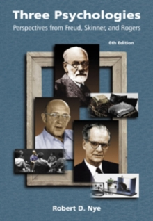 Three Psychologies : Perspectives from Freud, Skinner and Rogers, Paperback