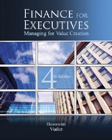 Finance for Executives : Managing for Value Creation, Hardback