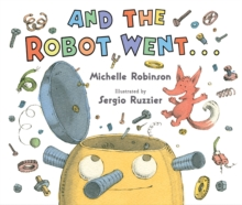 And the Robot Went..., Hardback Book