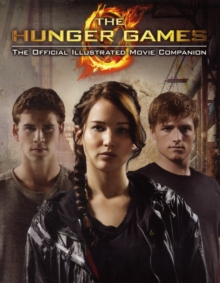 The Hunger Games Official Illustrated Movie Companion, Paperback