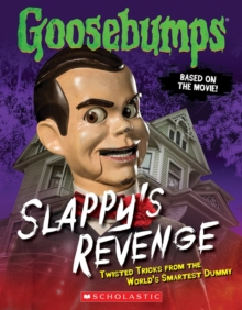 Slappy's Revenge : Twisted Tricks from the World's Smartest Dummy, Paperback
