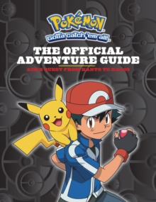Pokemon: The Official Adventure Guide: Ash's Quest from Kanto to Kalos, Hardback Book