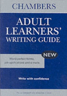 Chambers Adult Learners' Writing Guide : Word-perfect Letters, CVs, Forms and Emails, Paperback