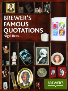Brewer's Famous Quotations : 5,000 Quotations and the Stories Behind Them, Paperback