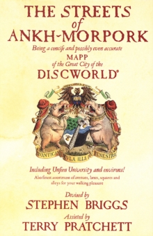 The Streets of Ankh Morpork : Being a Concife and Possibly Even Accurate Mapp of the Great City of the Discworld : Including Unfeen University and Environs! ..., Paperback Book