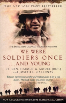 We Were Soldiers Once...and Young : The Battle That Changed the War in Vietnam, Paperback Book