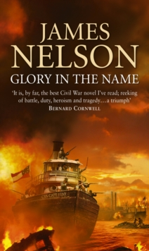 Glory in the Name : A Novel of the Confederate Navy, Paperback