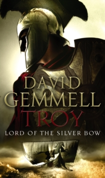 Troy : Lord of the Silver Bow Lord of the Silver Bow No.1, Paperback