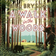 A Walk in the Woods : The World's Funniest Travel Writer Takes a Hike, CD-Audio