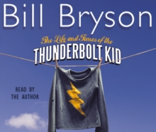 The Life and Times of the Thunderbolt Kid : Travels Through My Childhood, CD-Audio