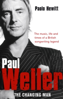 Paul Weller : The Changing Man, Paperback