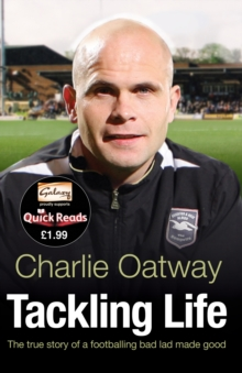 Tackling Life : The True Story of a Footballing Bad Lad Made Good, Paperback