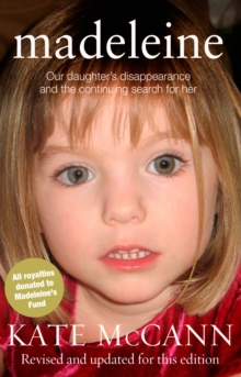 Madeleine : Our Daughter's Disappearance and the Continuing Search for Her, Paperback