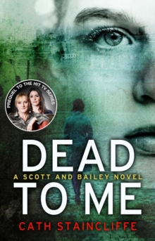 Dead to Me : Scott & Bailey Series 1, Paperback Book