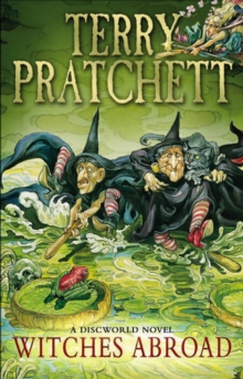 Witches Abroad : (Discworld Novel 12), Paperback