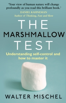The Marshmallow Test : Understanding Self-Control and How to Master it, Paperback