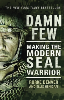 Damn Few : Making the Modern SEAL Warrior, Paperback Book