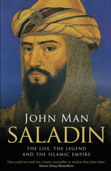 Saladin : The Life, the Legend and the Islamic Empire, Paperback
