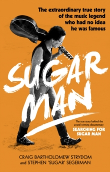 Sugar Man : The Life, Death and Resurrection of Sixto Rodriguez, Paperback