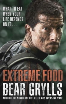 Extreme Food - What to Eat When Your Life Depends on it..., Paperback