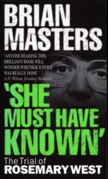 She Must Have Known : The Trial of Rosemary West, Paperback