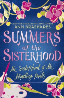 Summers of the Sisterhood : The Sisterhood of the Travelling Pants, Paperback