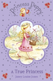 Princess Poppy : A True Princess, Paperback