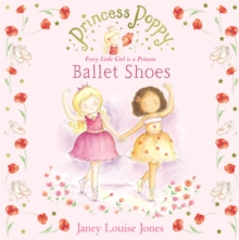Princess Poppy : Ballet Shoes, Paperback Book