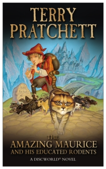 The Amazing Maurice and His Educated Rodents : (Discworld Novel 28), Paperback