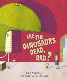 Are the Dinosaurs Dead, Dad?, Paperback