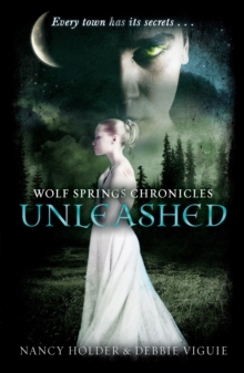 Wolf Springs Chronicles: Unleashed : Book 1, Paperback