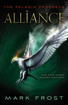 The Paladin Prophecy: Alliance : Book Two, Paperback